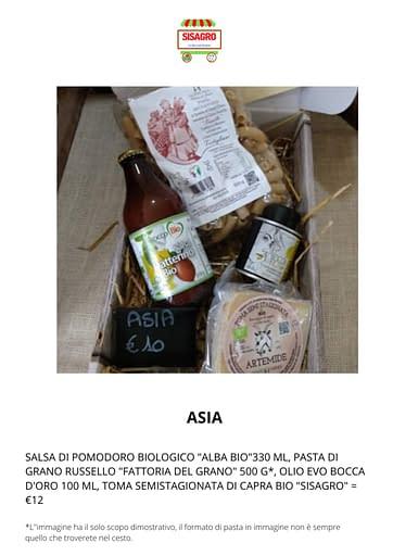"""Asia: SALSA DI POMODORO BIOLOGICO """"ALBA BIO""""330 ML, PASTA DI GRANO RUSSELLO """"FATTORIA DEL GRANO"""" 500 G*, OLIO EVO BOCCA D'ORO 100 ML, TOMA SEMISTAGIONATA DI CAPRA BIO """"SISAGRO"""" = €12"""
